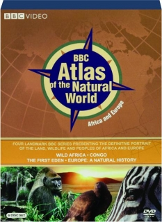 BBC ATLAS OF THE NATURAL WORLD: Africa and Europe