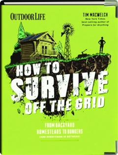 <I>OUTDOOR LIFE</I> HOW TO SURVIVE OFF THE GRID
