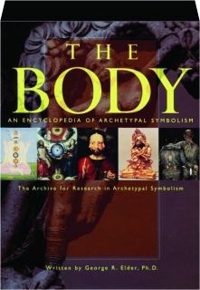 THE BODY, VOLUME 2: An Encyclopedia of Archetypal Symbolism