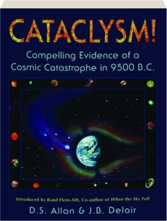 CATACLYSM! Compelling Evidence of a Cosmic Catastrophe in 9500 B.C