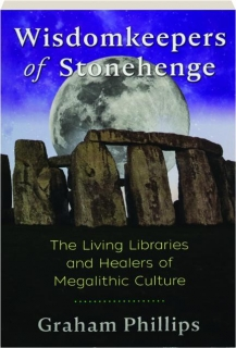 WISDOMKEEPERS OF STONEHENGE: The Living Libraries and Healers of Megalithic Culture