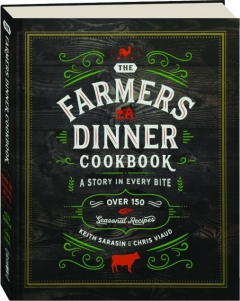 THE FARMERS DINNER COOKBOOK: A Story in Every Bite