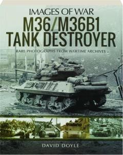 M36 / M36B1 TANK DESTROYER: Images of War
