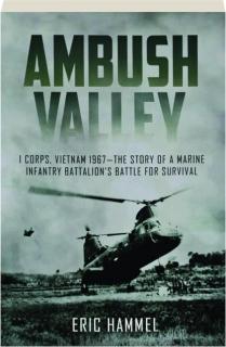 AMBUSH VALLEY: I Corps, Vietnam 1967