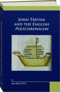 JOHN TREVISA AND THE ENGLISH POLYCHRONICON