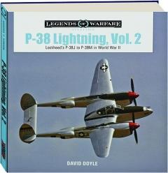 P-38 LIGHTNING, VOL. 2: Lockheed's P-38J to P-38M in World War II