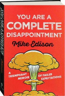 YOU ARE A COMPLETE DISAPPOINTMENT