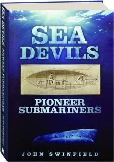 SEA DEVILS: Pioneer Submariners