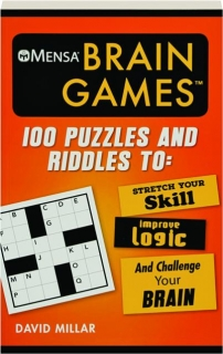 MENSA BRAIN GAMES: 100 Puzzles and Riddles to Stretch Your Skill, Improve Logic, and Challenge Your Brain