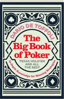 THE BIG BOOK OF POKER: Texas Hold'em and All the Rest