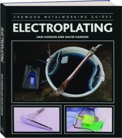 ELECTROPLATING: Crowood Metalworking Guides