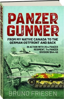 PANZER GUNNER: From My Native Canada to the German Ostfront and Back