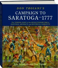 DON TROIANI'S CAMPAIGN TO SARATOGA, 1777
