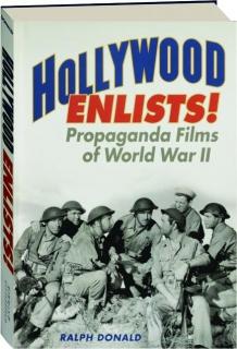 HOLLYWOOD ENLISTS! Propaganda Films of World War II