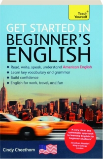 TEACH YOURSELF GET STARTED IN BEGINNER'S AMERICAN ENGLISH