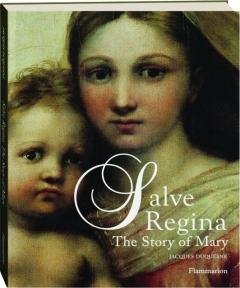 SALVE REGINA: The Story of Mary
