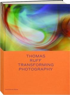 THOMAS RUFF TRANSFORMING PHOTOGRAPHY