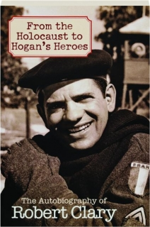 FROM THE HOLOCAUST TO <I>HOGAN'S HEROES</I>