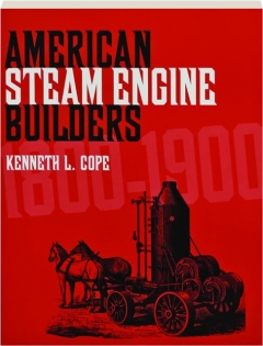 AMERICAN STEAM ENGINE BUILDERS 1800-1900