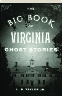THE BIG BOOK OF VIRGINIA GHOST STORIES