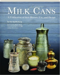 MILK CANS: A Celebration of Their History, Use, and Design
