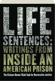 LIFE SENTENCES: Writings from Inside an American Prison