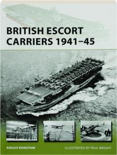 BRITISH ESCORT CARRIERS, 1941-45: New Vanguard 274