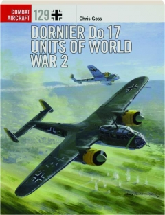 DORNIER DO 17 UNITS OF WORLD WAR 2: Combat Aircraft 129