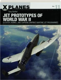 JET PROTOTYPES OF WORLD WAR II: X Planes 11