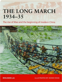THE LONG MARCH, 1934-35: The Rise of Mao and the Beginning of Modern China