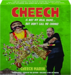 CHEECH: Is Not My Real Name--But Don't Call Me Chong!