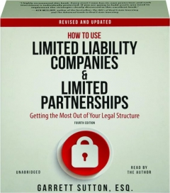 HOW TO USE LIMITED LIABILITY COMPANIES & LIMITED PARTNERSHIPS, REVISED