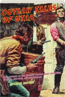 OUTLAW TALES OF UTAH, 2ND EDITION