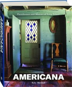 AMERICANA: Farmhouses and Manors of Long Island