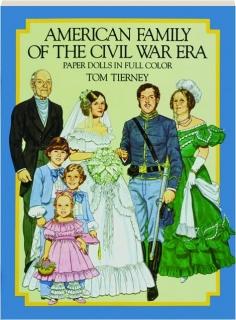 AMERICAN FAMILY OF THE CIVIL WAR ERA: Paper Dolls in Full Color