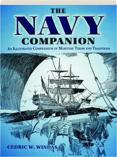 THE NAVY COMPANION: An Illustrated Compendium of Maritime Terms and Traditions