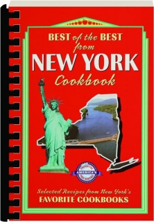 BEST OF THE BEST FROM NEW YORK COOKBOOK: Selected Recipes from New York's Favorite Cookbooks