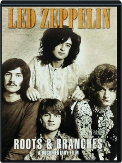 LED ZEPPELIN: Roots & Branches
