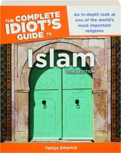 THE COMPLETE IDIOT'S GUIDE TO ISLAM, THIRD EDITION
