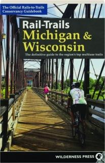 RAIL-TRAILS: Michigan & Wisconsin