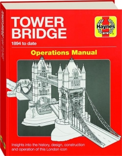 TOWER BRIDGE, 1894 TO DATE OPERATIONS MANUAL