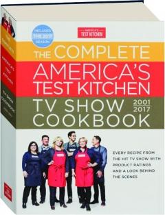 THE COMPLETE <I>AMERICA'S TEST KITCHEN</I> TV SHOW COOKBOOK, 2001-2017