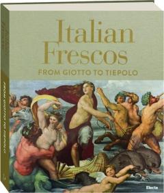 ITALIAN FRESCOS FROM GIOTTO TO TIEPOLO