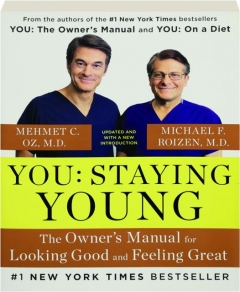 YOU, STAYING YOUNG: The Owner's Manual for Looking Good and Feeling Great