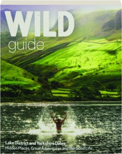 LAKE DISTRICT AND YORKSHIRE DALES: Wild Guide