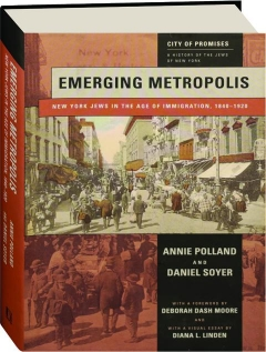 EMERGING METROPOLIS: New York Jews in the Age of Immigration, 1840-1920