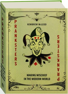 PRANKSTERS: Making Mischief in the Modern World