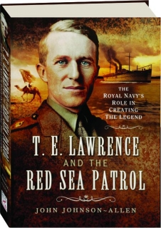 T.E. LAWRENCE AND THE RED SEA PATROL