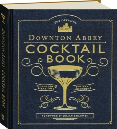 <I>DOWNTON ABBEY</I> COCKTAIL BOOK