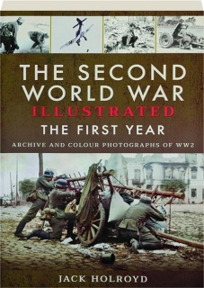 THE SECOND WORLD WAR ILLUSTRATED: The First Year